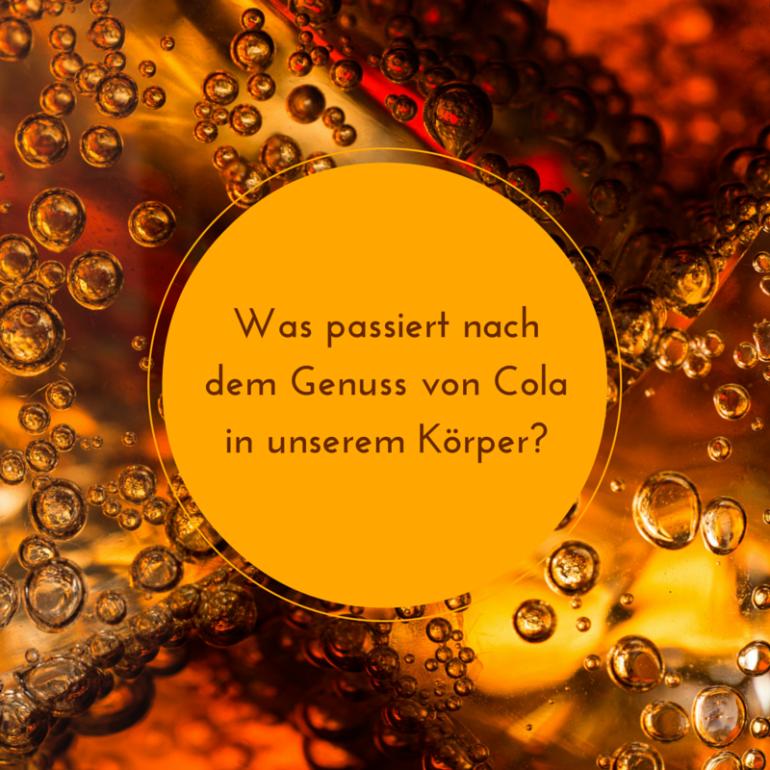 Was passiert nach dem Genuss von Cola in unserem Körper?
