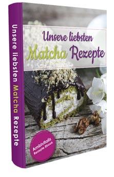 gratis ebook unsere liebsten matcha rezepte