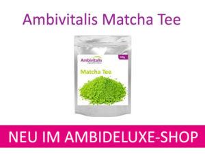 Unser Ambideluxe Onlineshop: ab sofort Ambivitalis Matcha Tee erhältlich